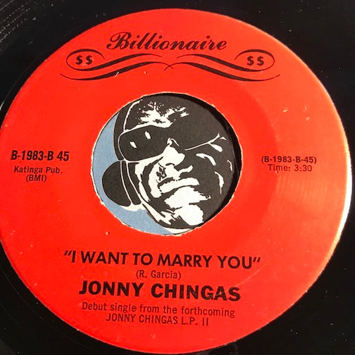 Jonny Chingas - Hairy Situation b/w I Want To Marry You - Billionaire #1983 - Modern Soul - Chicano Soul