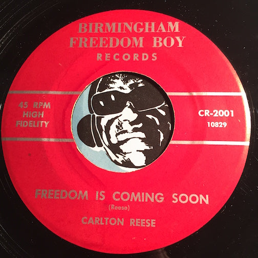 Carlton Reese - Freedom Is Coming Soon b/w Freedom Is Just Ahead - Birmingham Freedom Boy #2001 - Gospel Soul