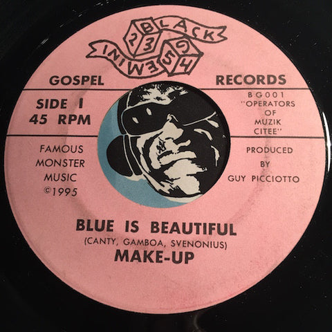 Make Up - Blue Is Beautiful b/w Type U Blood - Black Gemini #001 - Rock n Roll