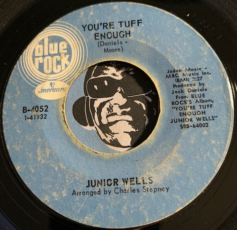 Junior Wells - You're Tuff Enough b/w The Hippies Are Trying - Blue Rock #4052 - R&B Soul