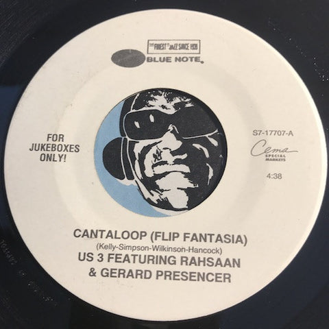 US 3 featuring Rahsaan & Gerard Presencer - Cantaloop (Flip Fantasia) b/w It's Like That (US 3) - Blue Note #17707 - Rap