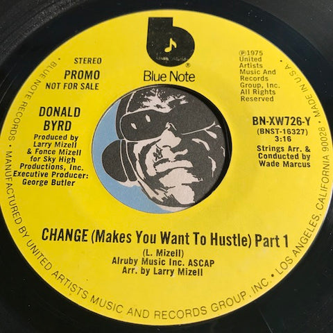 Donald Byrd - Change (Makes You Want To Hustle) pt.1 b/w same - Blue Note #726 - Jazz Funk