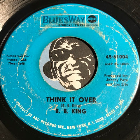 B.B. King - Think It Over b/w Don't Want You Cuttin Off Your Hair - Bluesway #61004 - R&B Soul