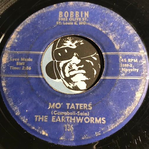Earthworms - Mo Taters b/w Fishtail - Bobbin #136 - R&B Mod