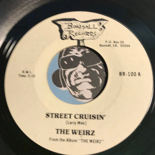 The Weirz - Street Cruisin b/w Back To The Blue - Bonsall #100 - Rock n Roll