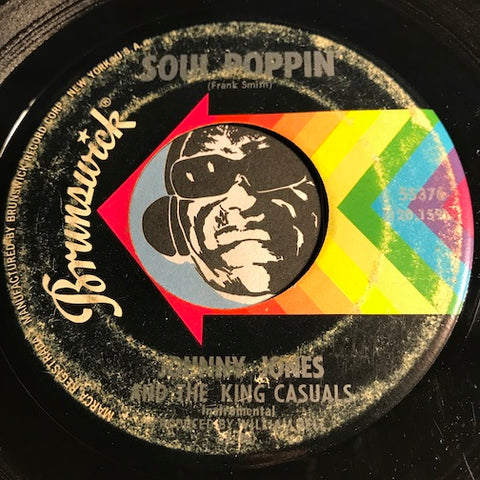 Johnny Jones & King Casuals - Soul Poppin b/w Blues For The Brothers - Brunswick #55376 - Soul