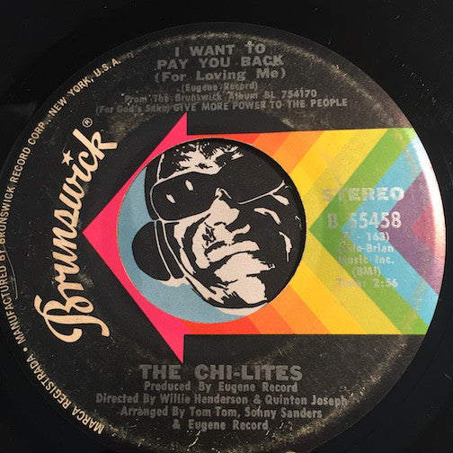 Chi-Lites - I Want To Pay You Back (For Loving Me) b/w Love Uprising - Brunswick ##55458 - Sweet Soul