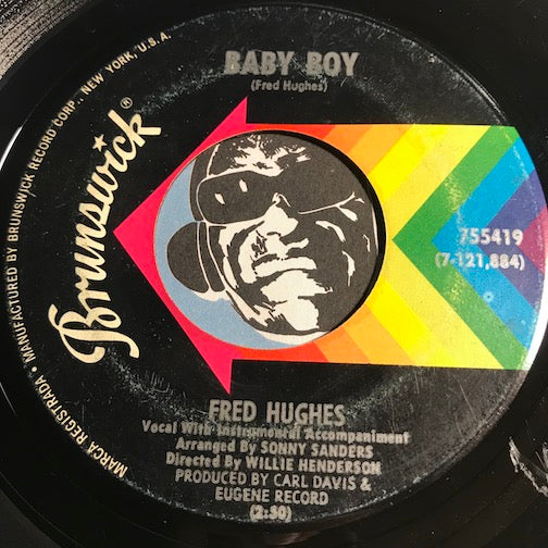 Fred Hughes - Baby Boy b/w Who You Really Are - Brunswick #755419 - Funk