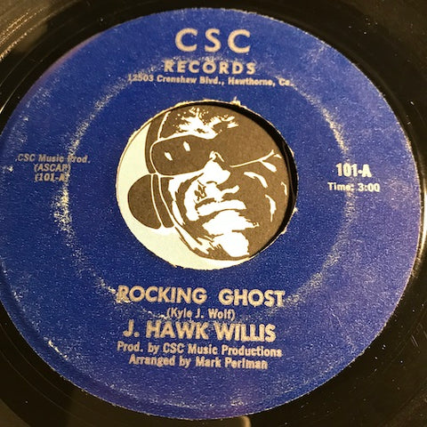 J. Hawk Willis - Rocking Ghost b/w Easy Money Blues - CSC #101 - Blues