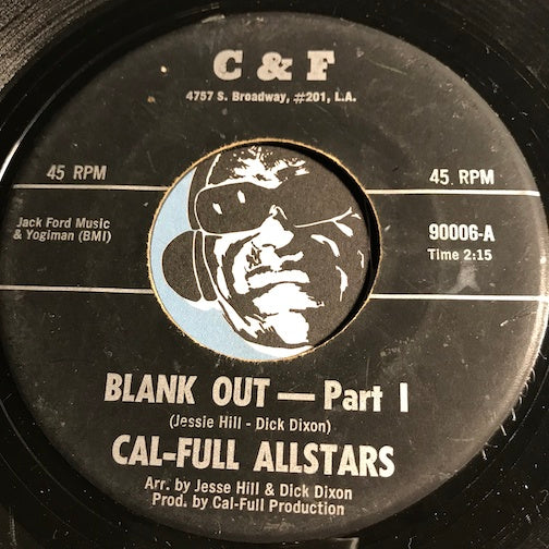 Cal Full Allstars - Blank Out pt.1 b/w pt.2 - C&F #90006 - Funk
