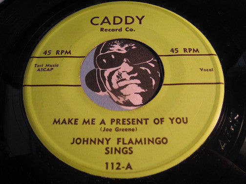 Johnny Flamingo - Make Me A Present Of You b/w Teenage Theme - Caddy #112 - R&B Blues
