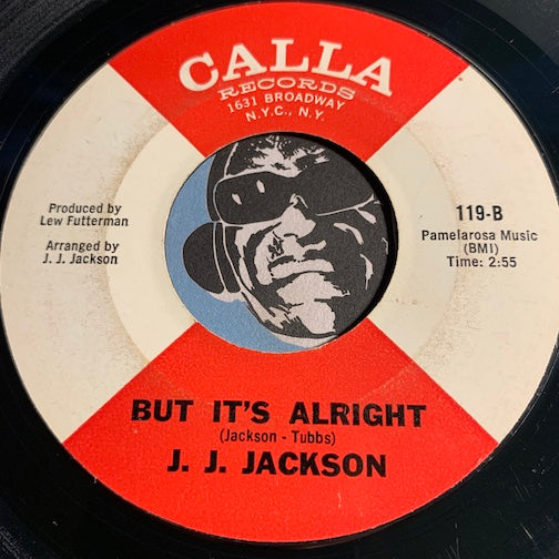 J.J. Jackson - But It's Alright b/w Boogaloo Baby - Calla #119 - Northern Soul