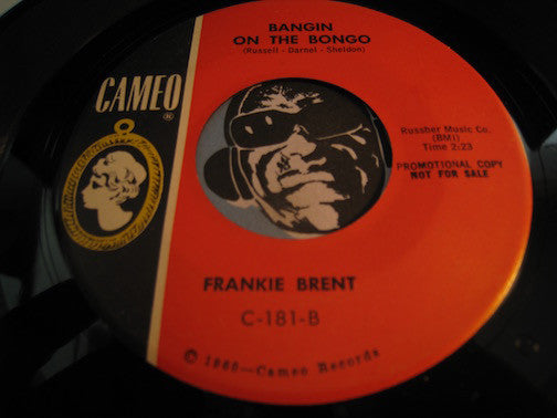 Frankie Brent - Bangin On The Bongo b/w More Of Everything - Cameo #181 - Popcorn Soul