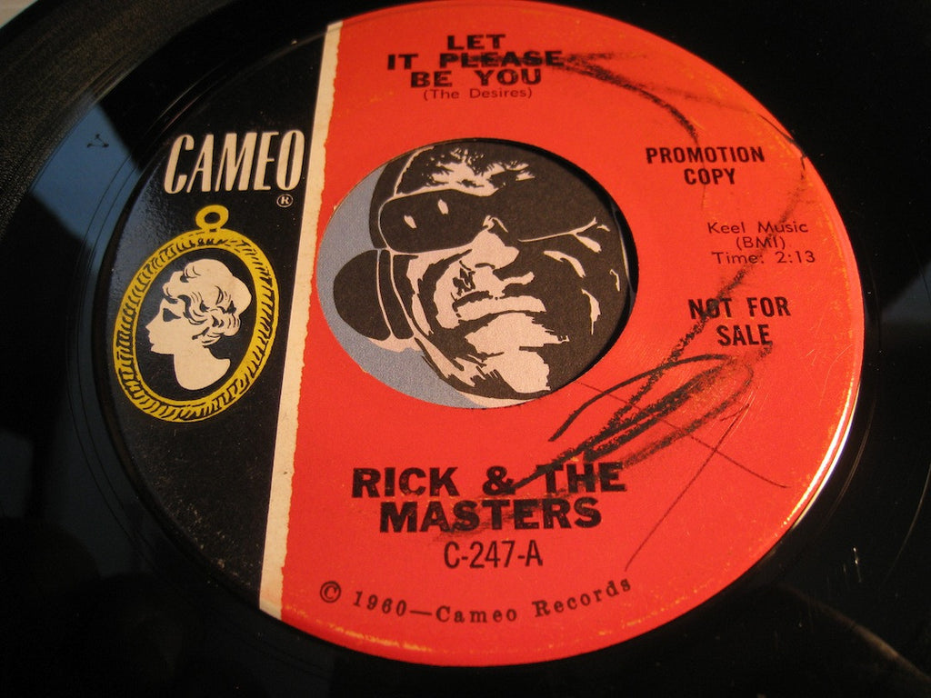 Rick & Masters - Let It Please Be You b/w I Don't Want Your Love - Cameo #247 - Doowop