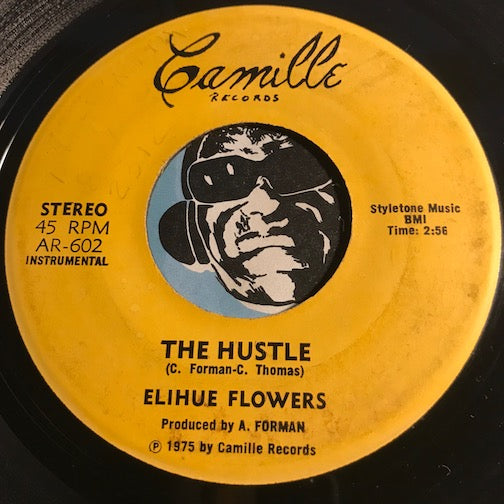 Elihue Flowers - The Hustle b/w Ruby's Bump - Camille #602 - Reggae - Funk