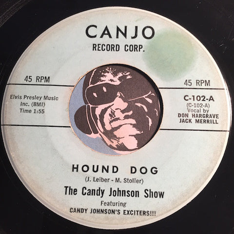 Candy Johnson - Hound Dog b/w Baby What You Want Me To Do - Canjo #102 - Rockabilly - R&B Rocker
