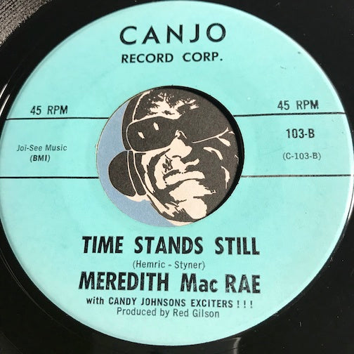 Meredith MacRae - Time Stands Still b/w Image Of A Boy - Canjo #103 - Teen - Doowop