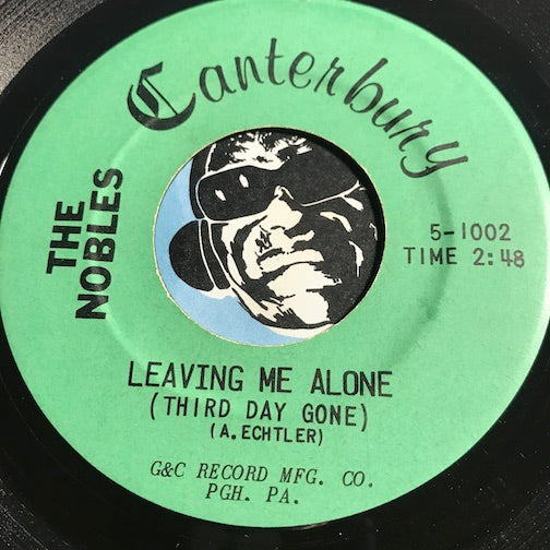 Nobles - Leaving Me Alone (Third Day Gone) b/w Till The End Of Time - Canterbury #1002 - Garage Rock