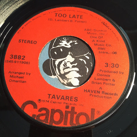 Tavares - Too Late b/w Leave It Up The The Lady - Capitol #3882 - Modern Soul