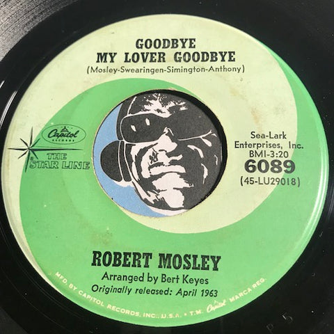 Robert Mosley - Goodbye My Lover Goodbye b/w Crazy Bout My Baby - Capitol #6089 - Northern Soul