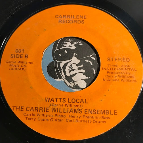 Carrie Williams Ensemble - Watts Local b/w Let Us try To Have Love - Carrilene #001 - Funk