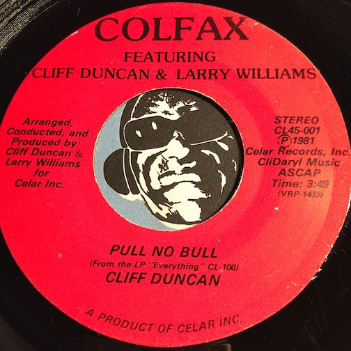 Colfax & Cliff Duncan & Larry Williams - Pull No Bull (Cliff Duncan) b/w Everything (Larry Williams) - Celar #001 - Modern Soul - Funk Disco