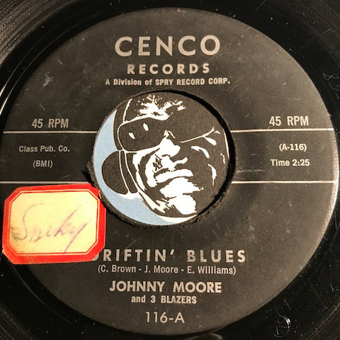 Johnny Moore & 3 Blazers - Driftin Blues b/w It All Over - Cenco #116 - R&B - Blues