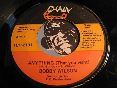Bobby Wilson - Here Is Where The Love Is b/w Anything (That You Want) - Chain #2101 - Modern Soul
