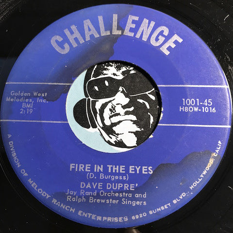 Dave Dupre - Fire In The Eyes b/w Don't Cry For You I Love - Challenge #1001 - Rockabilly