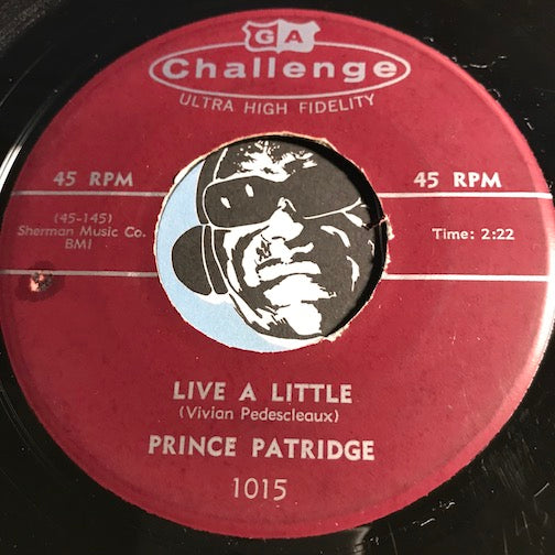 Prince Patridge - Live A Little b/w The Fella That Looks Like Me - Challenge #1015 - R&B