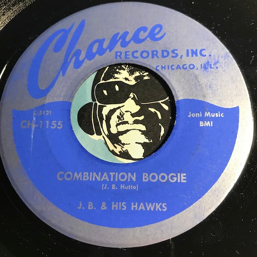 J.B. & His Hawks - Combination Boogie b/w Now She's Gone - Chance #1155 - Blues