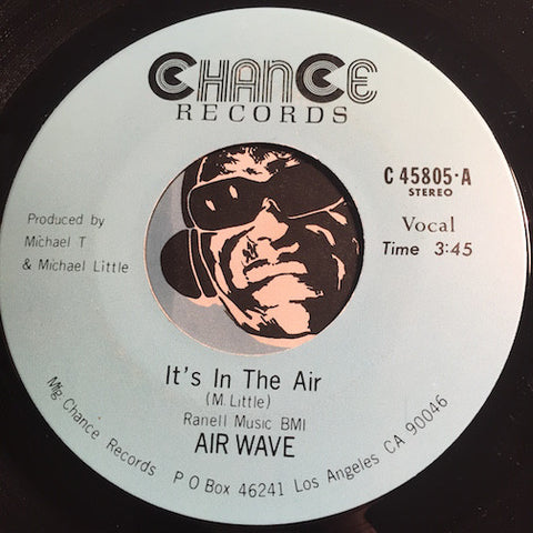 Air Wave - It's In The Air b/w same (instrumental) - Chance #45805 - Modern Soul