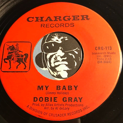 Dobie Gray - My Baby b/w Monkey Jerk - Charger #113 - Northern Soul