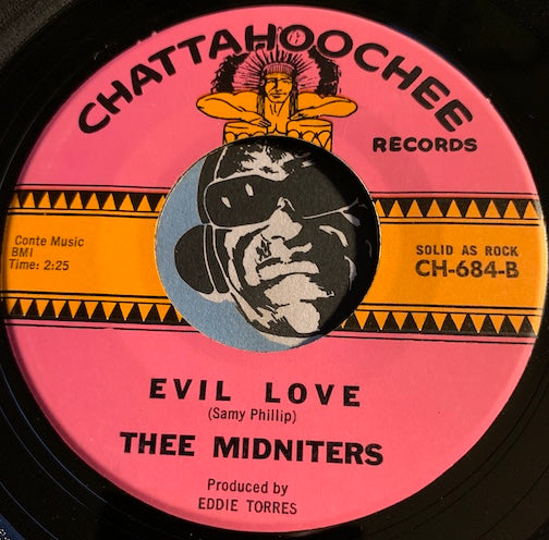 Thee Midniters - Evil Love b/w Whittier Blvd - Chattahoochee #684 - Chicano Soul - Garage Rock