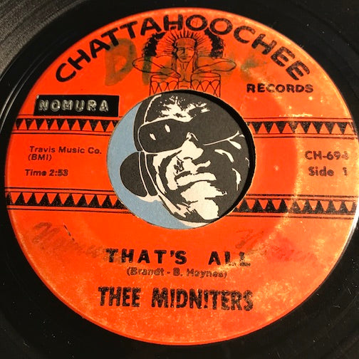 Thee Midniters - That's All b/w It's Not Unusual - Chattahoochee #694 - Chicano Soul