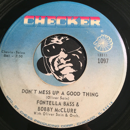 Fontella Bass & Bobby McLure - Don't Mess Up A Good Thing b/w Baby What You Want Me To Do - Checker #1097 - R&B Soul