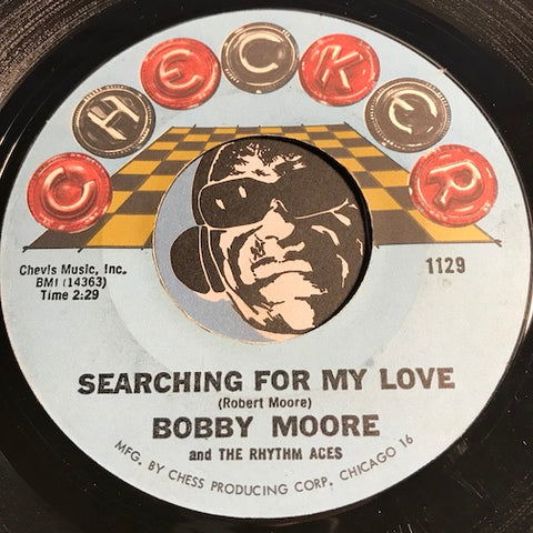 Bobby Moore and the Rhythm Aces - Searching For My Love b/w Hey Mr. DJ - Checker #1129 - Northern Soul