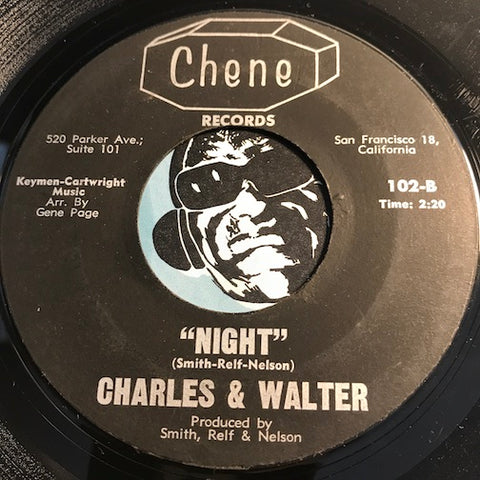 Charles & Walter - Night b/w Kissin And Huggin - Chene #102 - R&B Soul