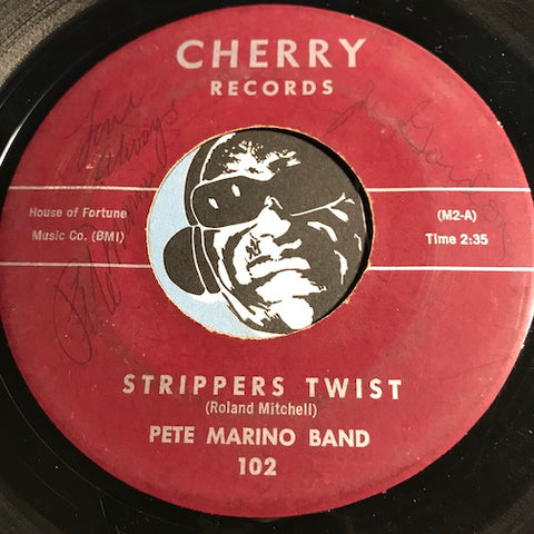 Pete Marino Band - Strippers Twist b/w Mashin - Cherry #102 - Rock n Roll