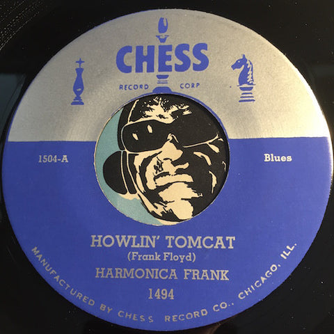 Harmonica Frank - Howlin Tomcat b/w She's Done Moved - Chess #1504 - Blues