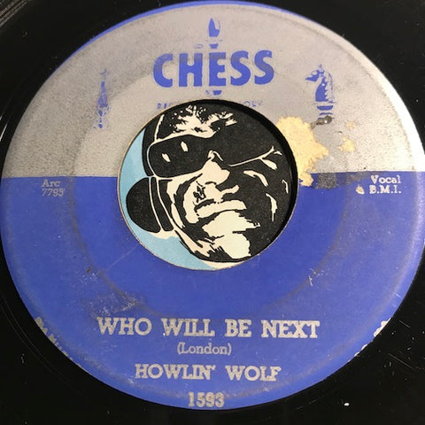Howlin Wolf - Who Will Be Next b/w I Have A Little Girl - Chess #1593 - Blues