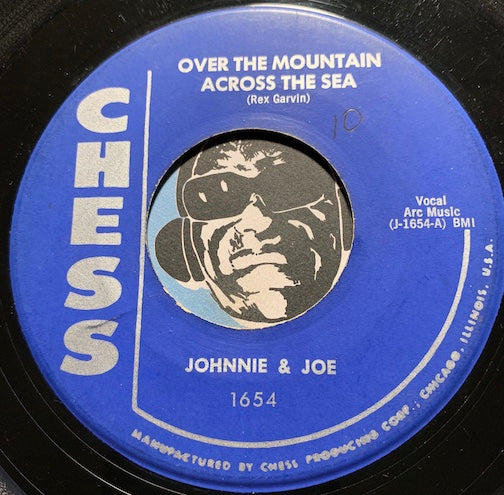 Johnnie & Joe - Over The Mountain Across The Sea b/w My Baby's Gone On On - Chess #1654 - R&B - East Side Story