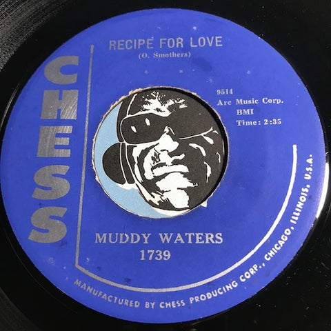 Muddy Waters - Recipe For Love b/w Tell Me Baby - Chess #1739 - Blues