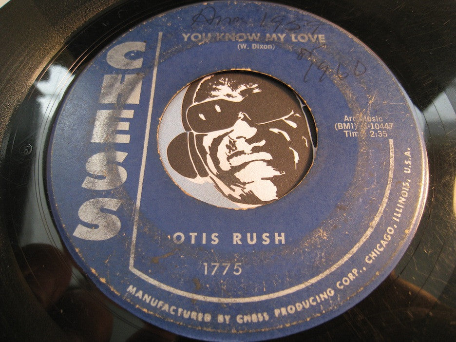 Otis Rush - You Know My Love b/w I Can't Stop Baby - Chess #1775 - Blues