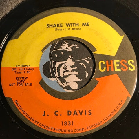 J.C. Davis - Shake With Me b/w The Chicken Scratch - Chess #1831 - R&B Soul