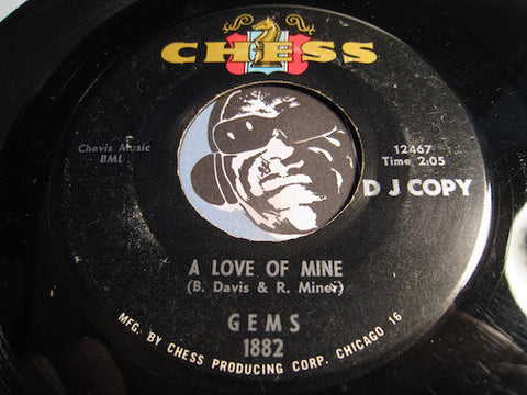 Gems - A Love Of Mine b/w That's What They Put Erasers On Pencils For - Chess #1882 - Northern Soul