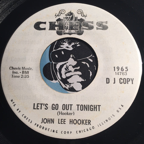 John Lee Hooker - Let's Go Out Tonight b/w blank - Chess #1965 - Blues - R&B Blues