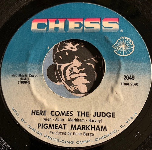Pigmeat Markham - Here Comes The Judge b/w The Trail - Chess #2049 - Funk