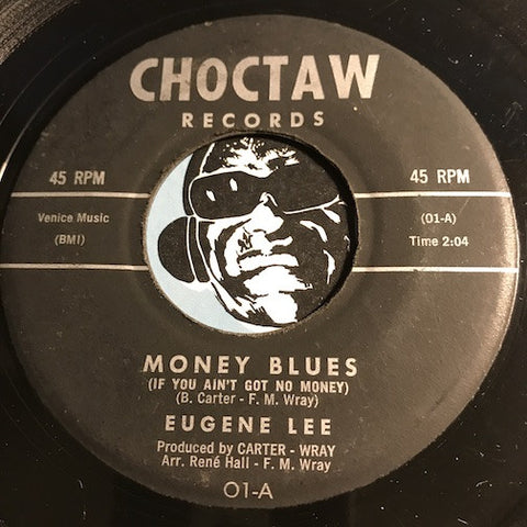 Eugene Lee - Money Blues (If You Ain't Got No Money) b/w The Clouds Are Saying – Choctaw #01 - R&B Soul - R&B Blues