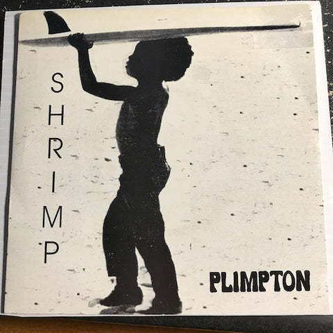 Plimpton - Shrimp EP - I Love The Smell - Freak - Punk Rock Kid - What A Great Day b/w Cat Fight - Love - Runaway - On Or Cheese - Christmas #121 - Punk